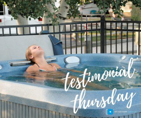 Hot Tub Covers Canada Customer Testimonials