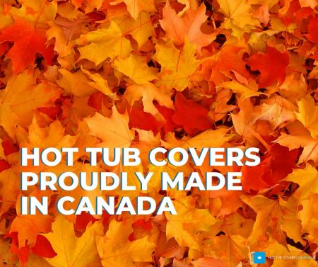 fall leaves with message that says hot tub covers proudly made in canada